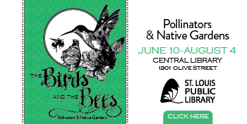 Ad promoting St. Louis Public Librarh Pollinator Garden
